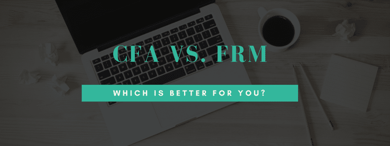 2019] CFA vs  FRM - Which Certification is Better? [It's a