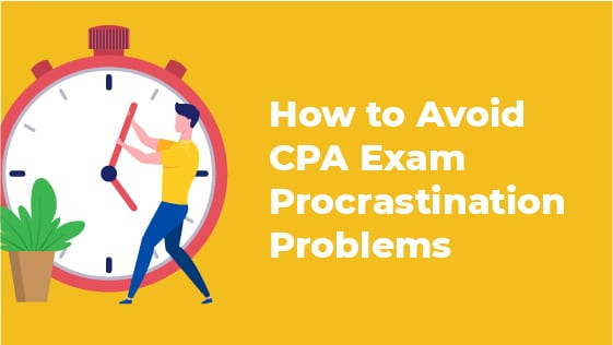 How to Avoid CPA Exam Procrastination Problems