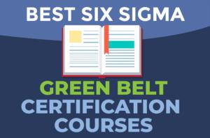 Best Six Sigma Green Belt Certification Courses