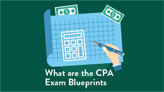 What Are the CPA Exam Blueprints