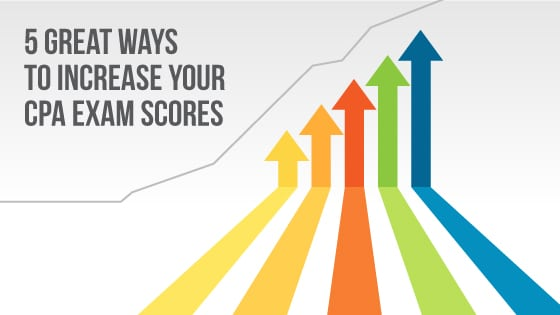 5 Great Ways To Increase Your CPA Exam Scores