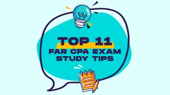 Top 11 FAR CPA Exam Study Tips