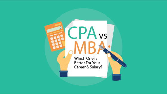 CPA vs MBA: Which One is Better For Your Career & Salary?