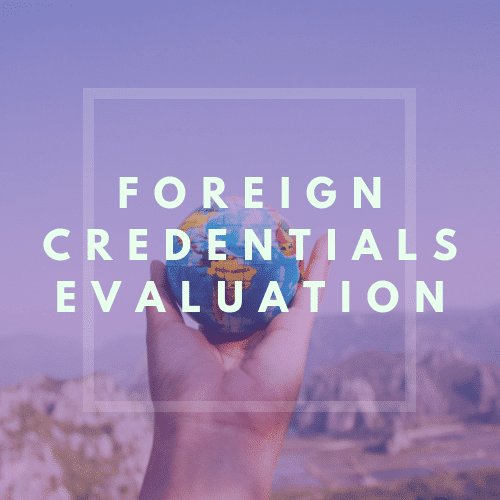 Foreign Credentials Evaluation