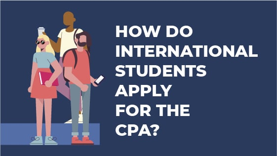 How do International Students Apply for the CPA?
