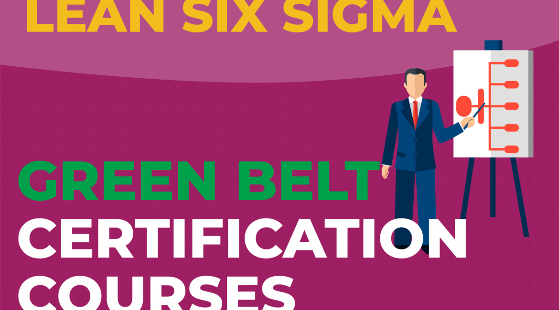 Lean Six Sigma Green Belt Certification Courses
