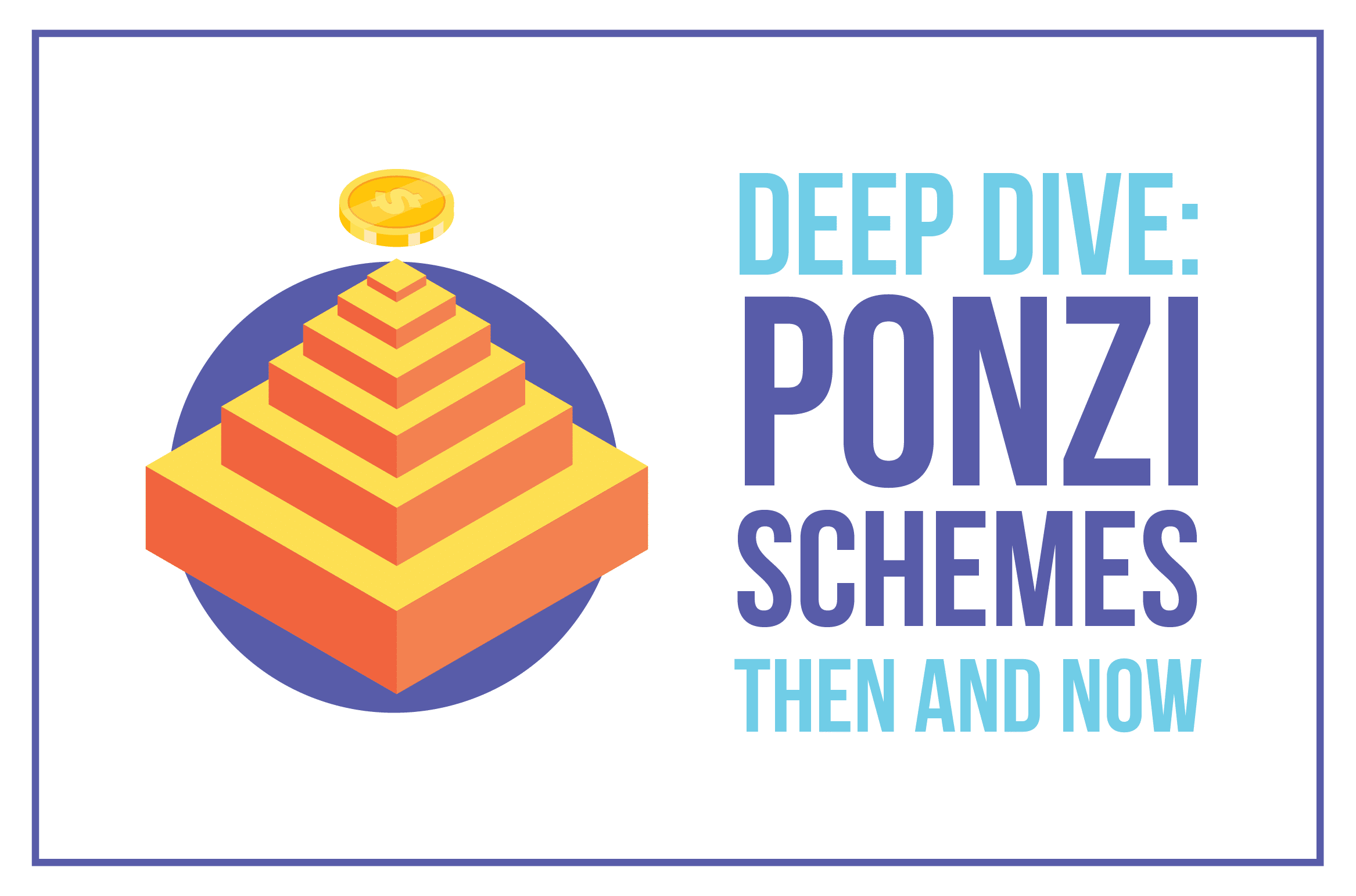 Deep Dive: Ponzi Schemes Then and Now