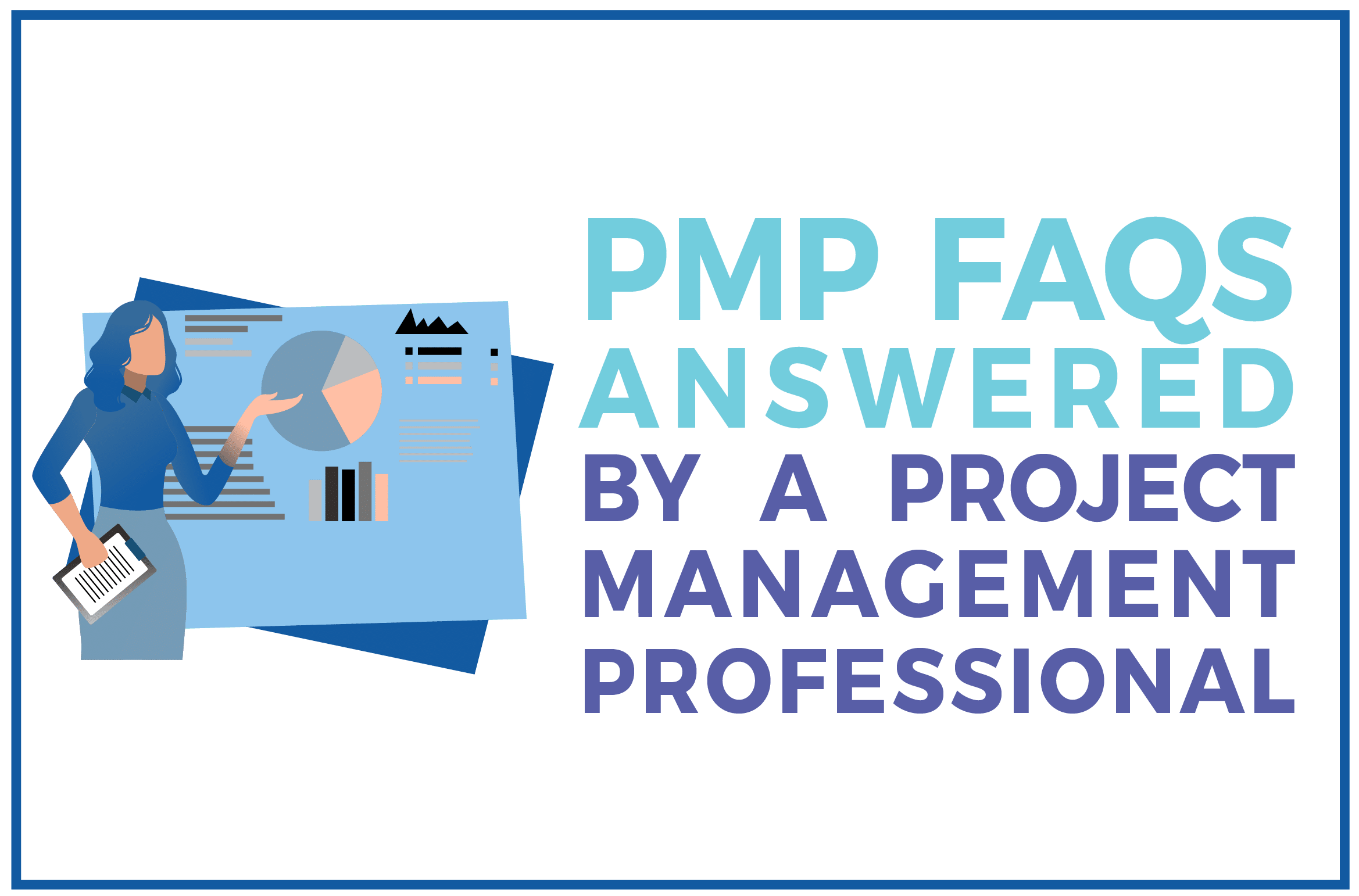 PMP FAQs Answered by a PMP