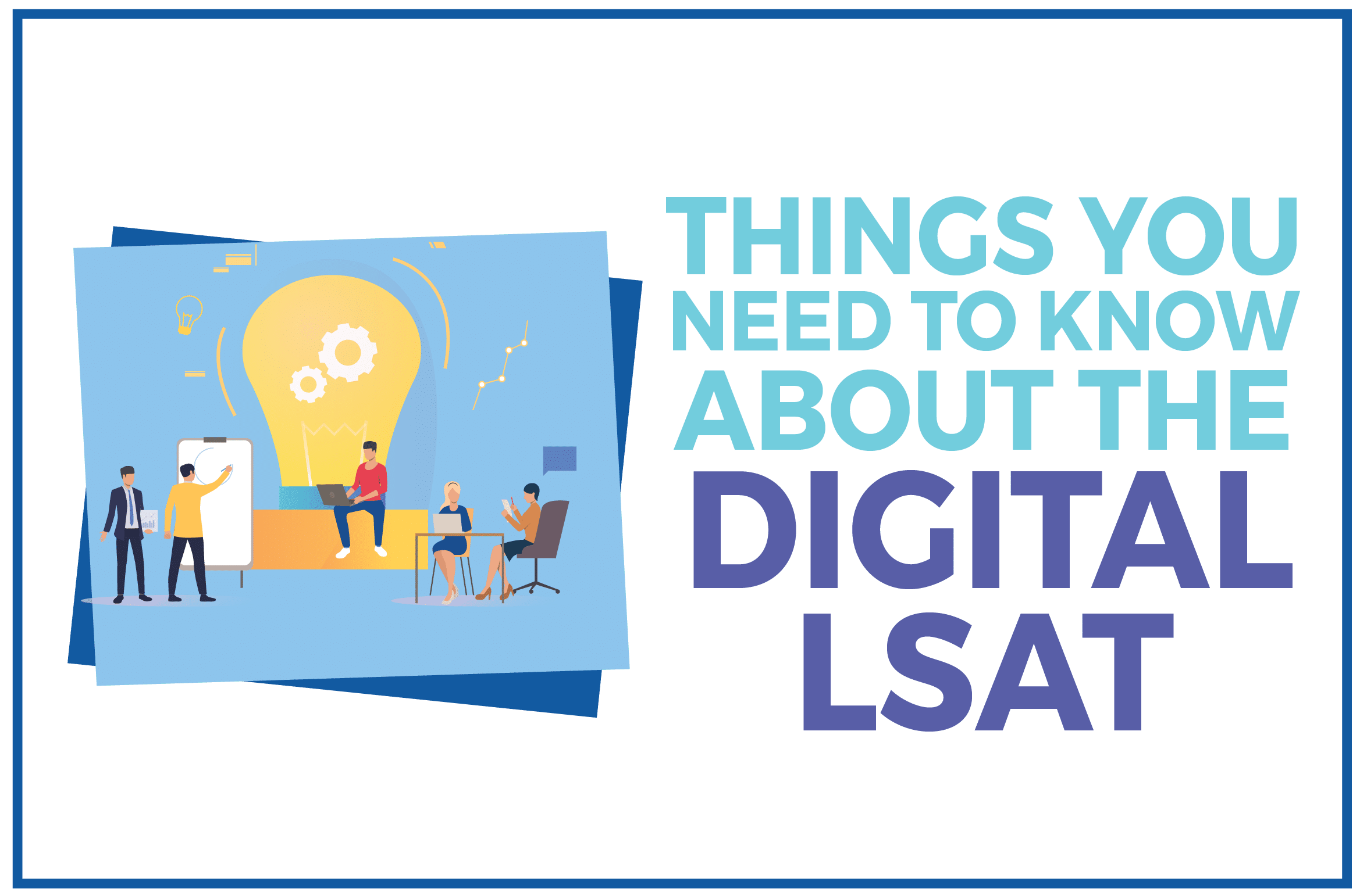 Things You Need to Know About the Digital LSAT