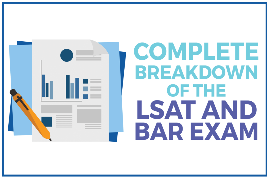 Complete Breakdown of the LSAT and Bar Exam