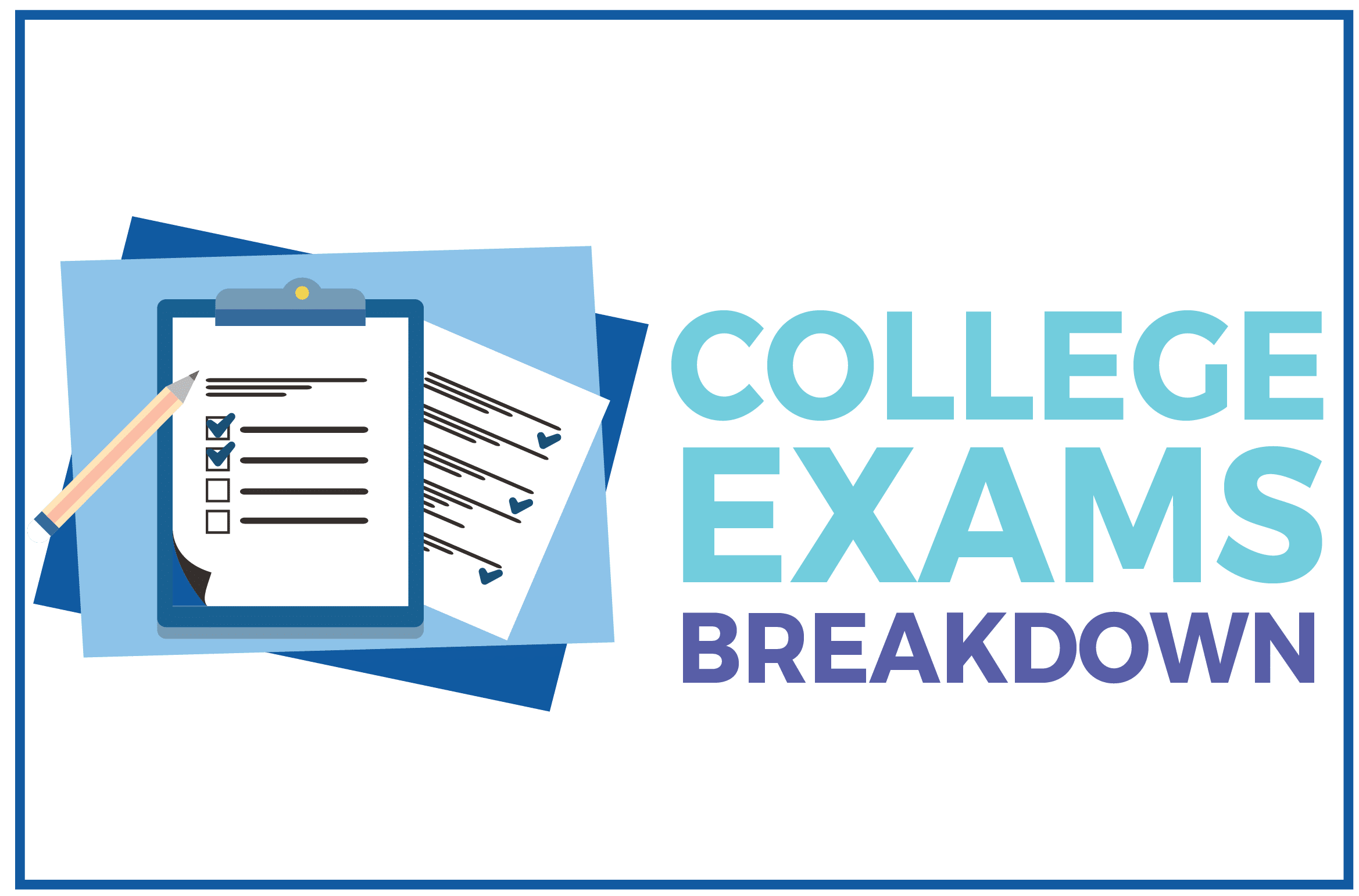 College Exams Breakdown