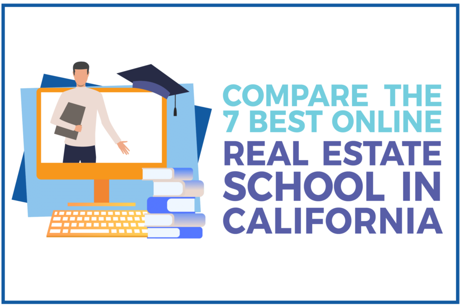 Compare 7 Best Online Real Estate Schools in California