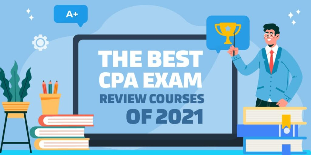 The Best CPA Exam Review Courses of 2021